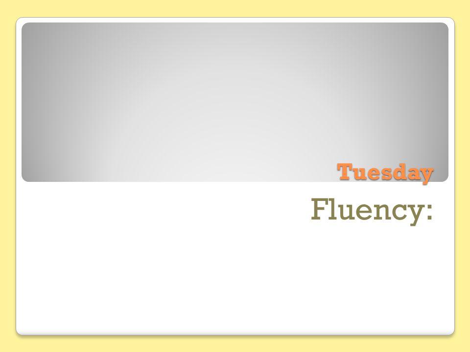 Tuesday Fluency: