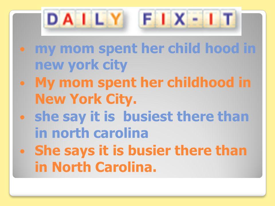 my mom spent her child hood in new york city