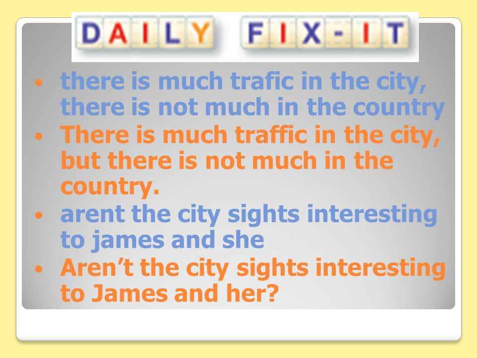 there is much trafic in the city, there is not much in the country