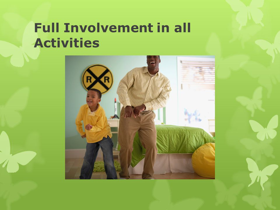 Full Involvement in all Activities