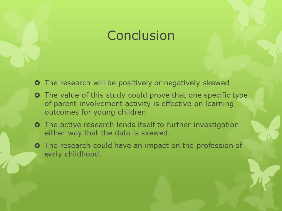 Conclusion The research will be positively or negatively skewed