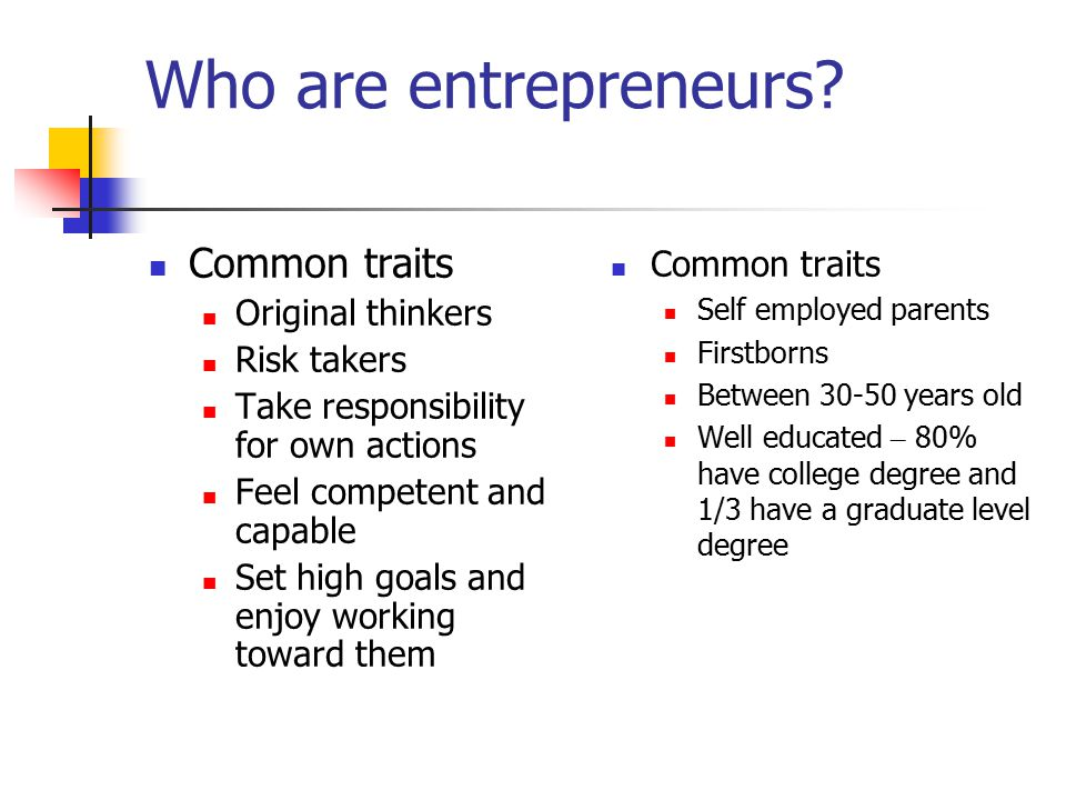 Who are entrepreneurs Common traits Common traits Original thinkers