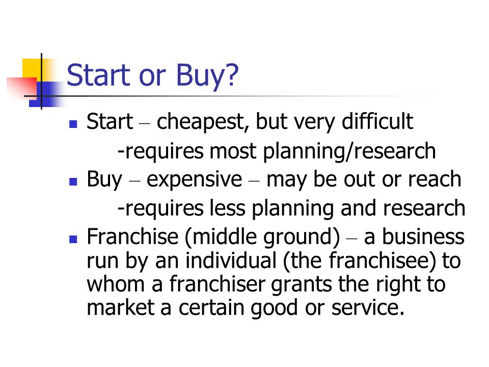 Start or Buy Start – cheapest, but very difficult