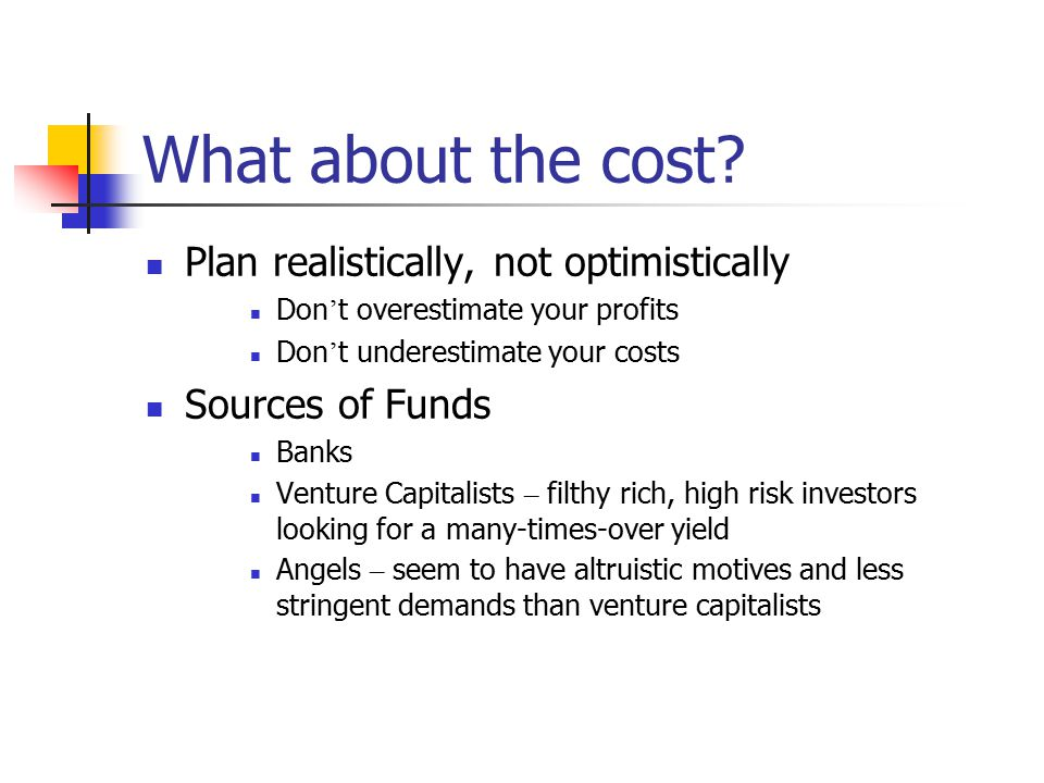 What about the cost Plan realistically, not optimistically