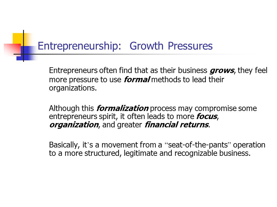Entrepreneurship: Growth Pressures