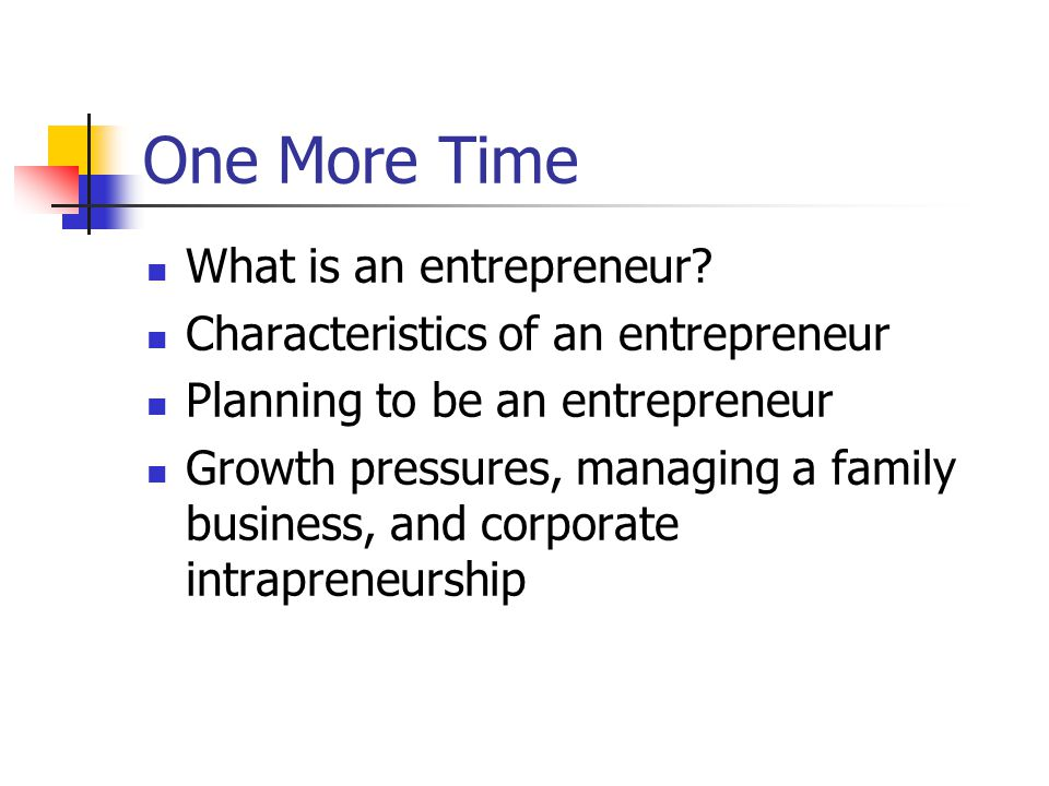 One More Time What is an entrepreneur