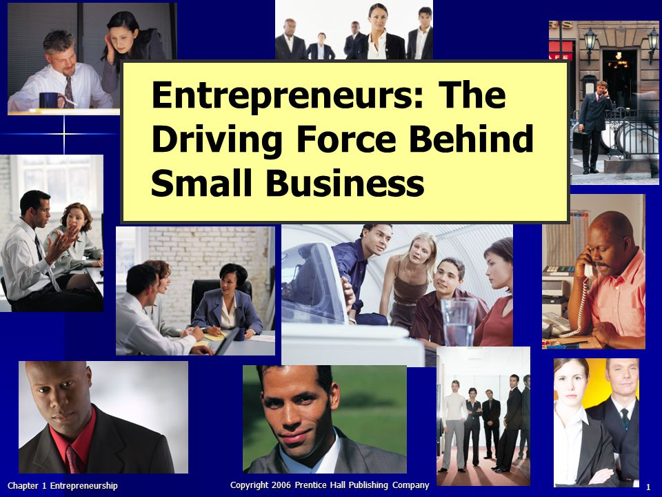 Entrepreneurs: The Driving Force Behind Small Business