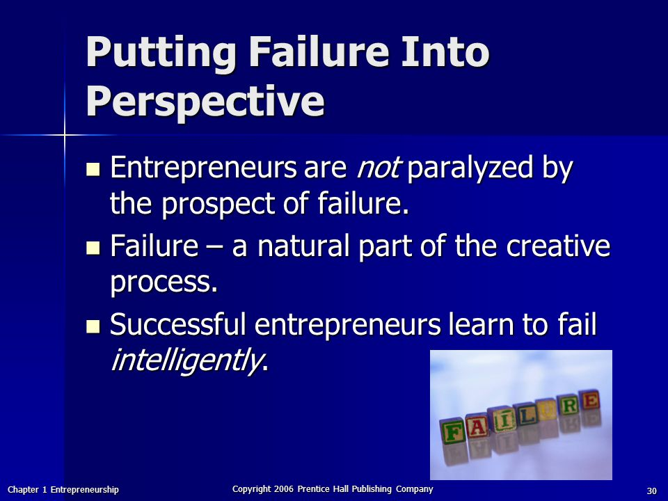 Putting Failure Into Perspective
