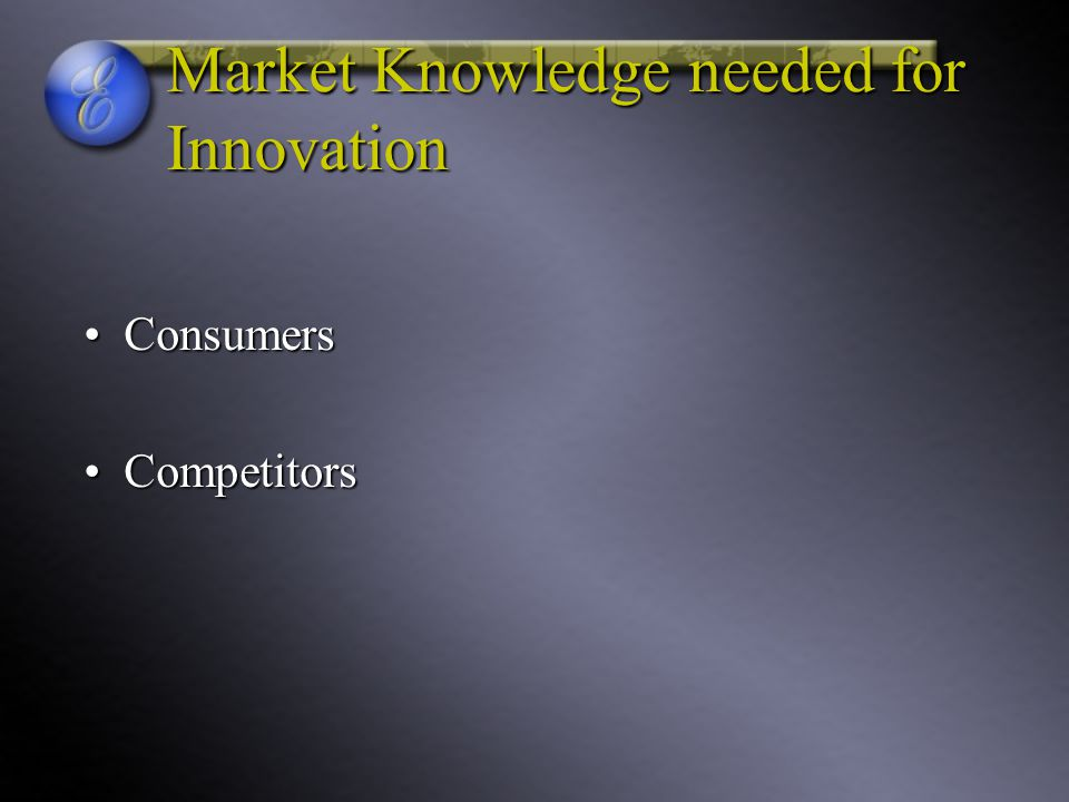 Market Knowledge needed for Innovation