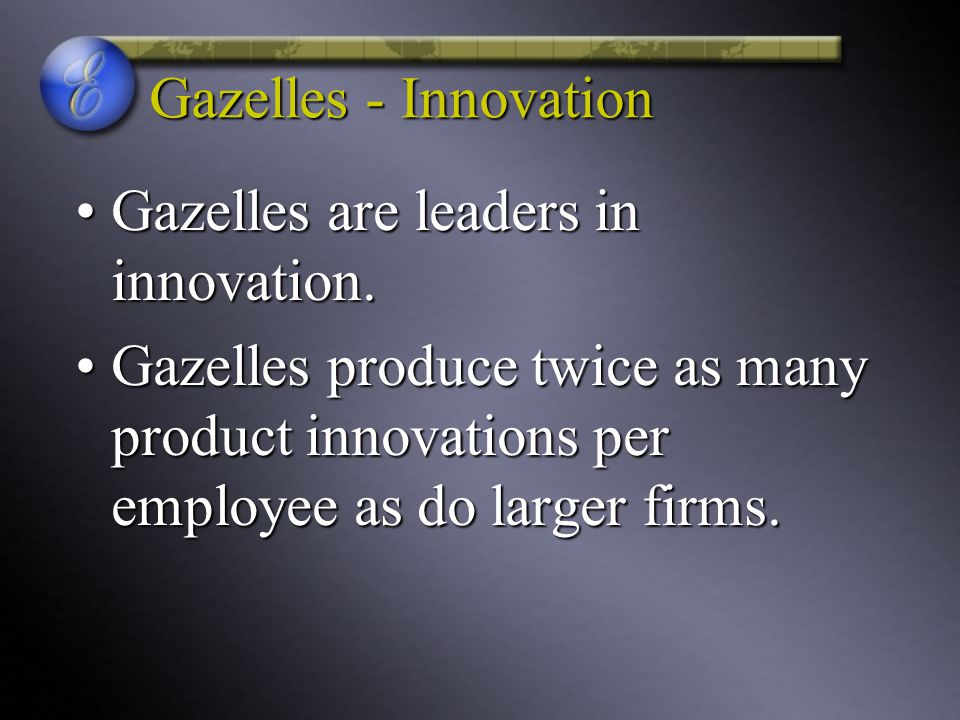Gazelles - Innovation Gazelles are leaders in innovation.