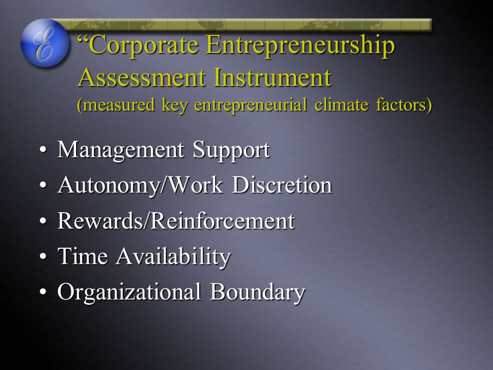 Corporate Entrepreneurship Assessment Instrument (measured key entrepreneurial climate factors)