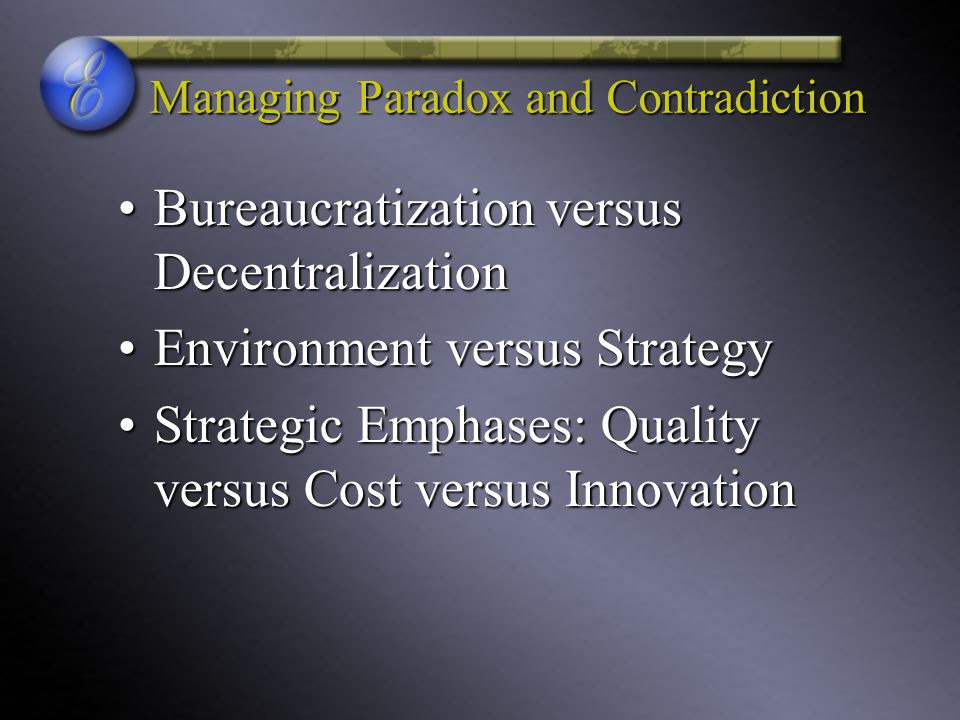 Managing Paradox and Contradiction