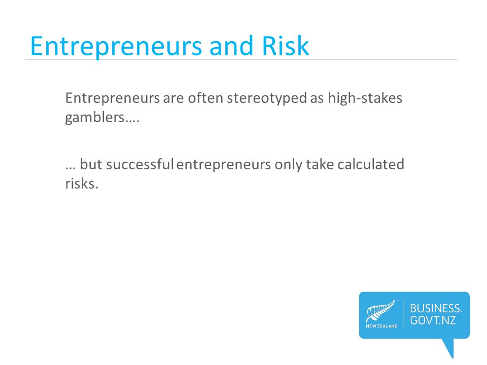 Entrepreneurs and Risk