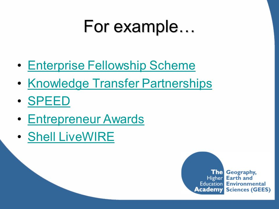 For example… Enterprise Fellowship Scheme