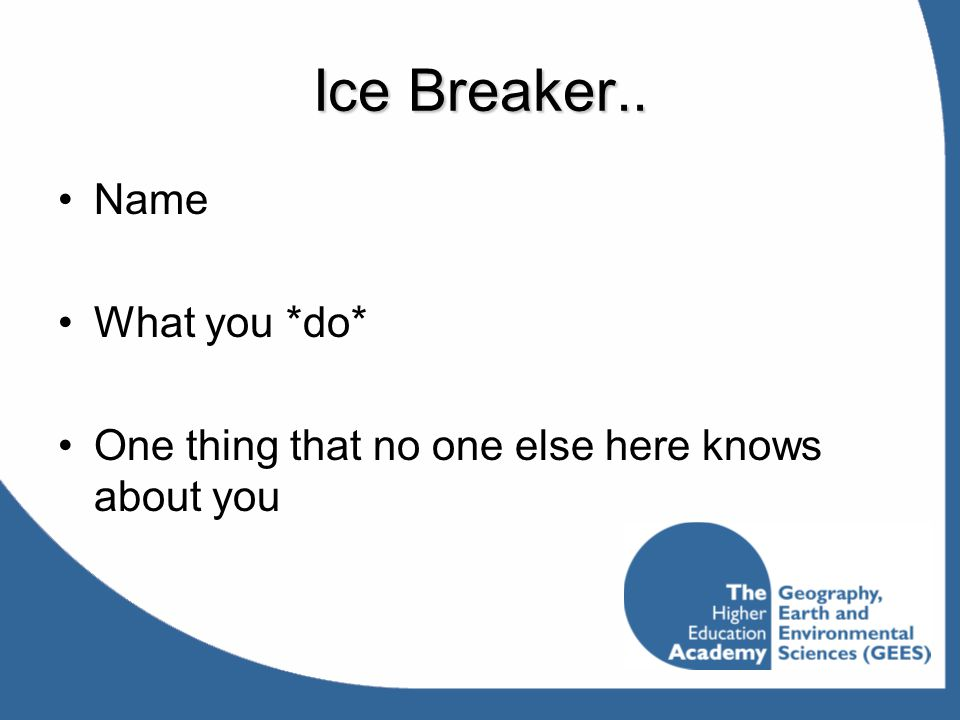 Ice Breaker.. Name What you *do*