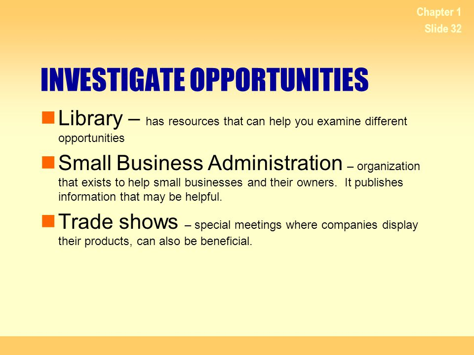 INVESTIGATE OPPORTUNITIES