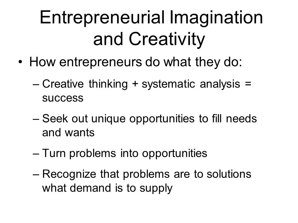 Entrepreneurial Imagination and Creativity