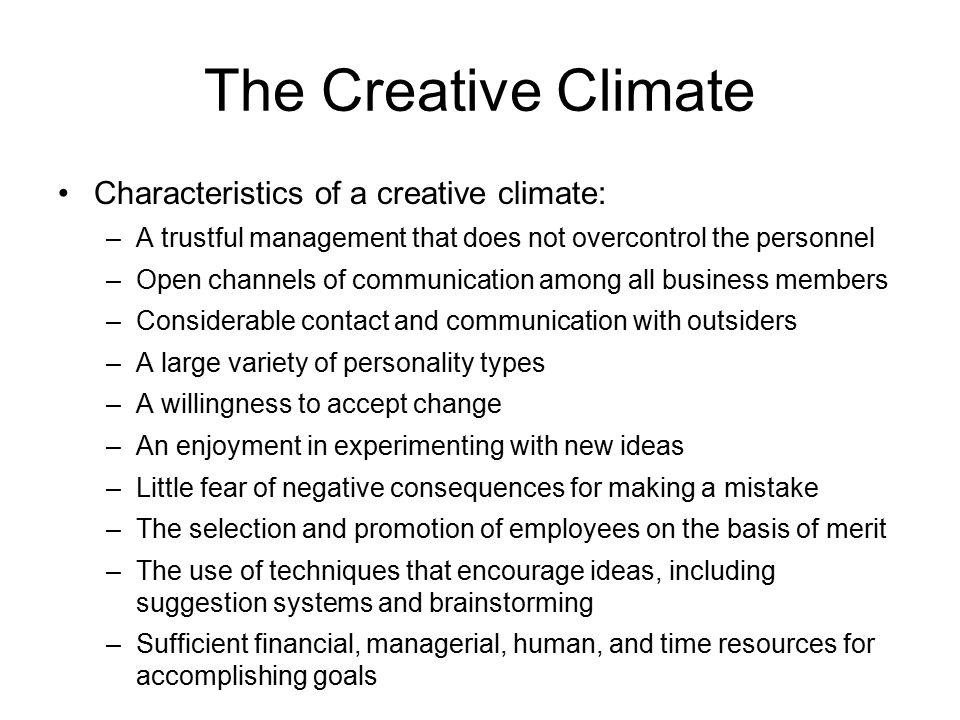 The Creative Climate Characteristics of a creative climate:
