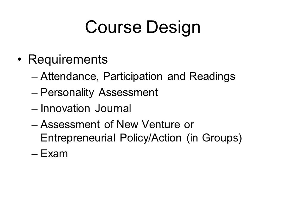 Course Design Requirements Attendance, Participation and Readings