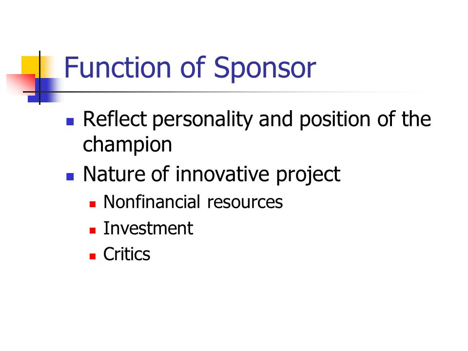 Function of Sponsor Reflect personality and position of the champion