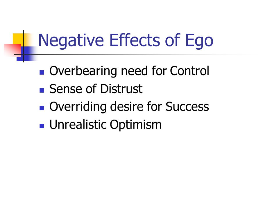 Negative Effects of Ego