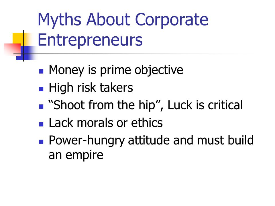 Myths About Corporate Entrepreneurs