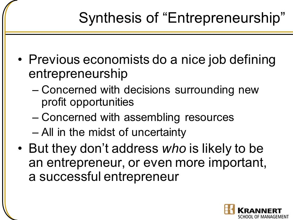 Synthesis of Entrepreneurship