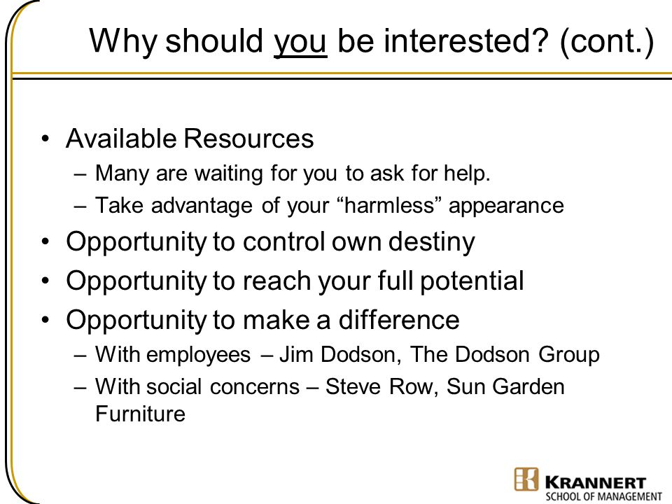 Why should you be interested (cont.)