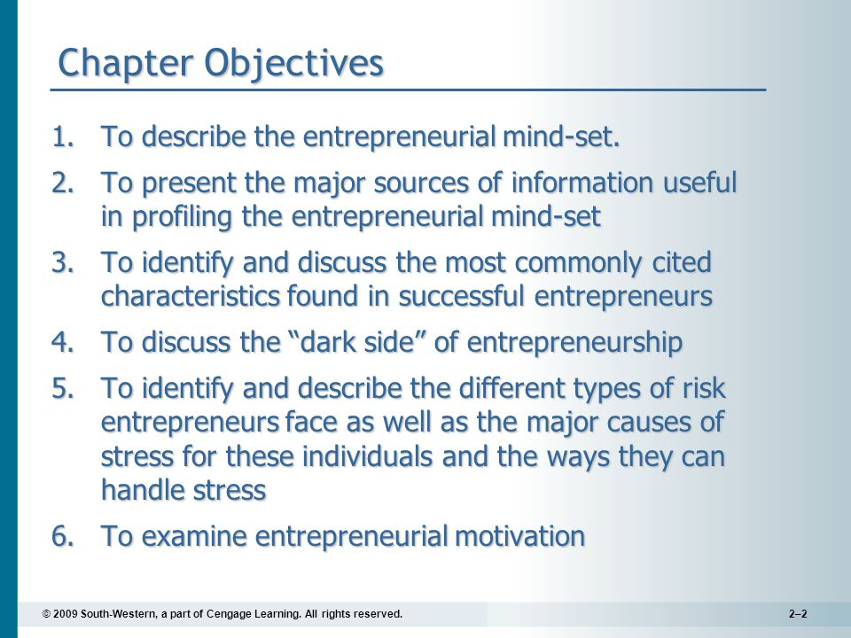 Chapter Objectives To describe the entrepreneurial mind-set.