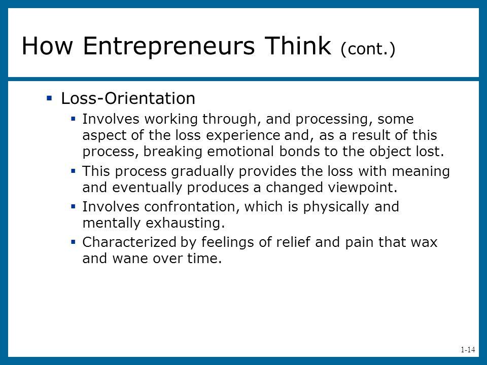 How Entrepreneurs Think (cont.)
