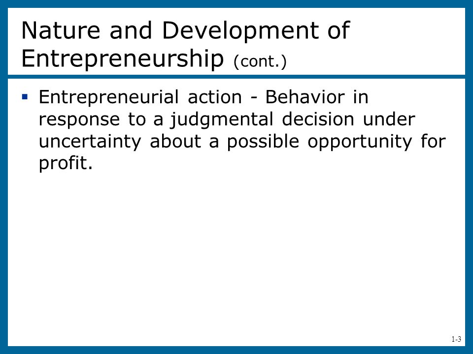 Nature and Development of Entrepreneurship (cont.)