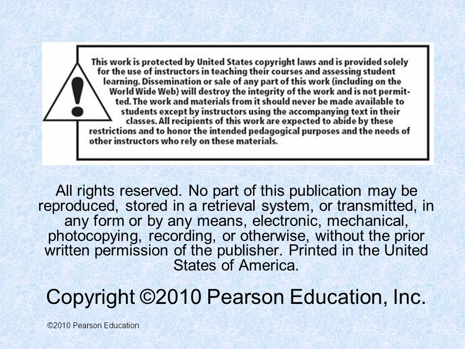Copyright ©2010 Pearson Education, Inc.