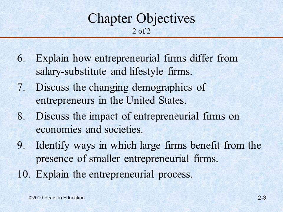 Chapter Objectives 2 of 2 Explain how entrepreneurial firms differ from salary-substitute and lifestyle firms.