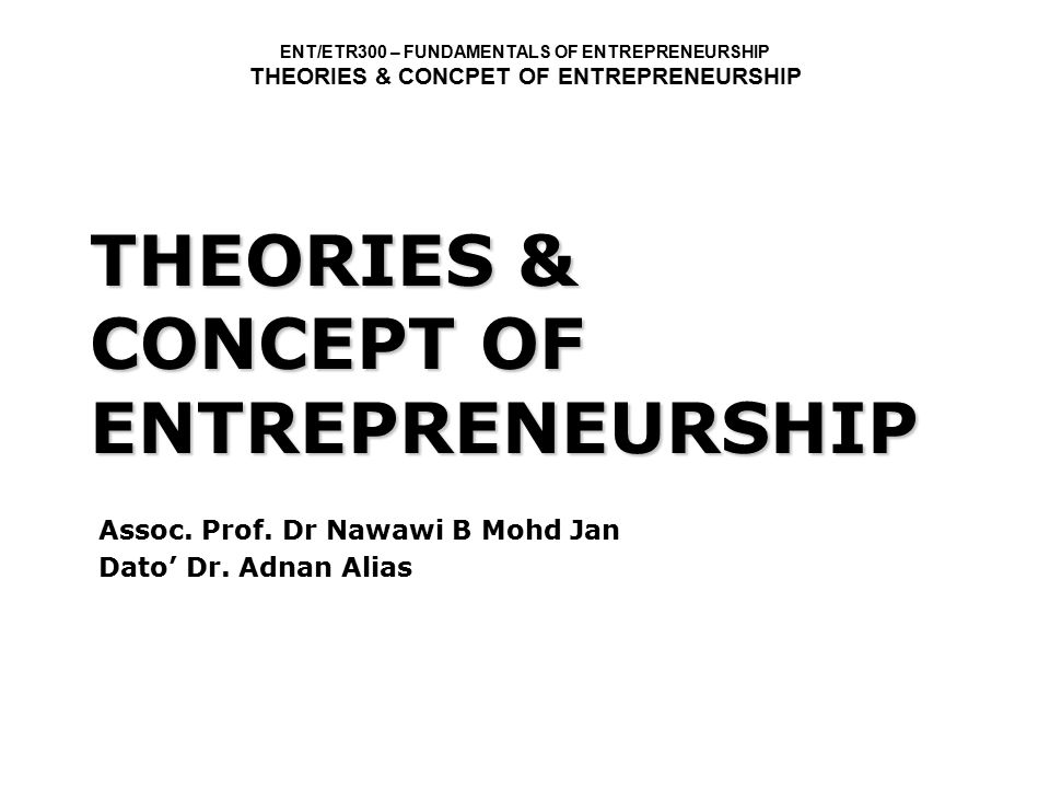THEORIES & CONCEPT OF ENTREPRENEURSHIP