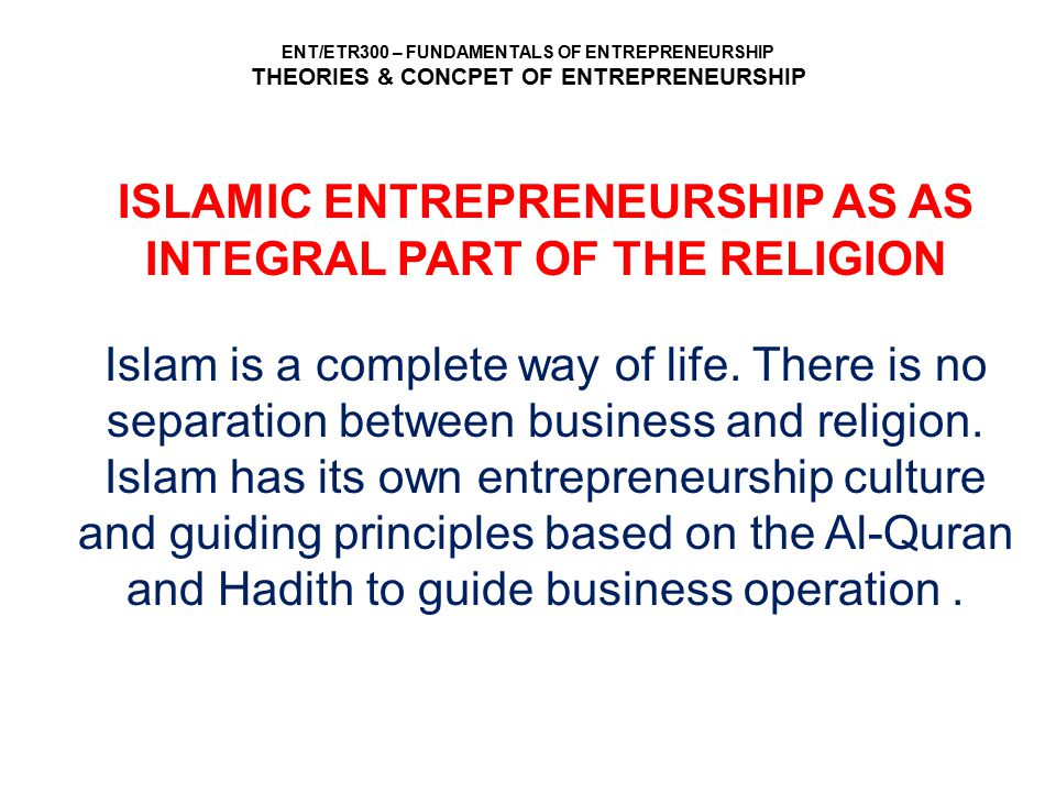 ISLAMIC ENTREPRENEURSHIP AS AS INTEGRAL PART OF THE RELIGION