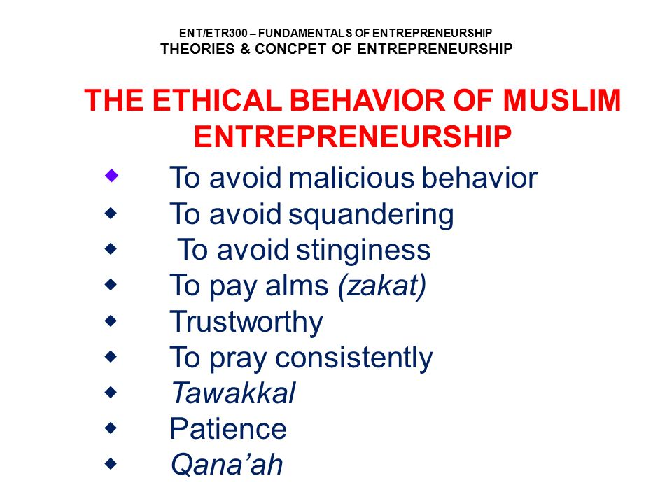 THE ETHICAL BEHAVIOR OF MUSLIM ENTREPRENEURSHIP