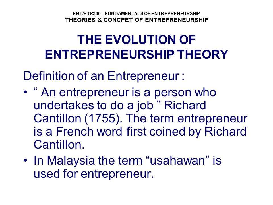 THE EVOLUTION OF ENTREPRENEURSHIP THEORY