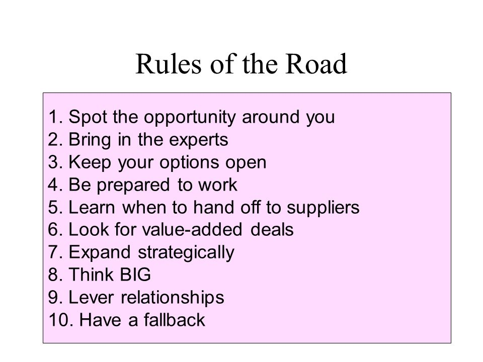Rules of the Road 1. Spot the opportunity around you