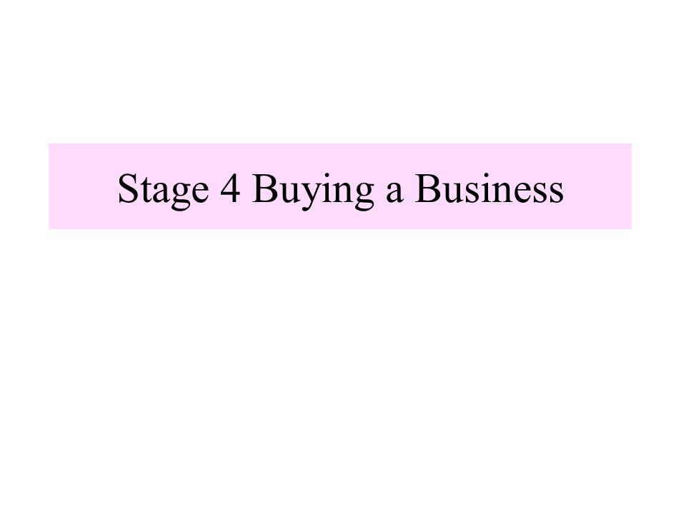 Stage 4 Buying a Business