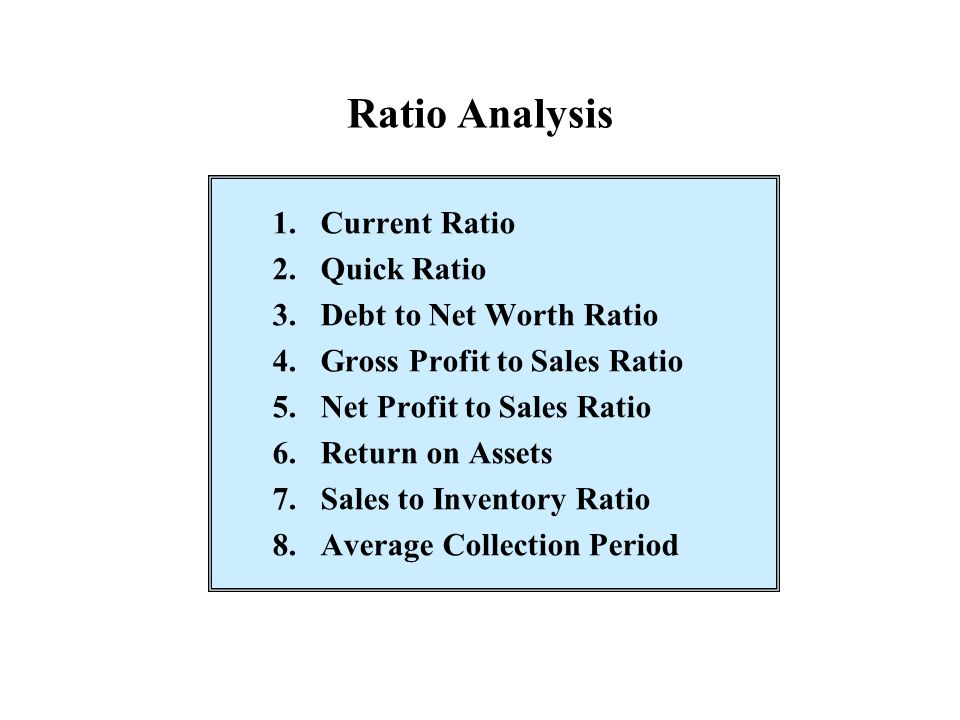 Ratio Analysis 1. Current Ratio 2. Quick Ratio