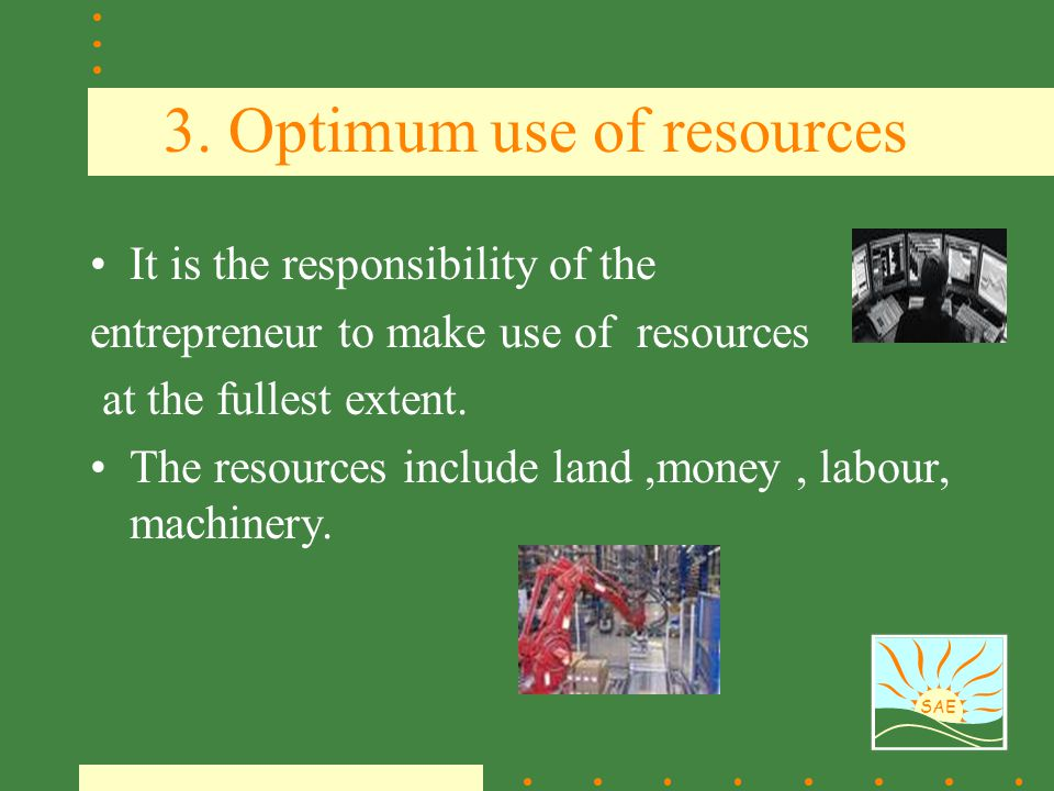 3. Optimum use of resources