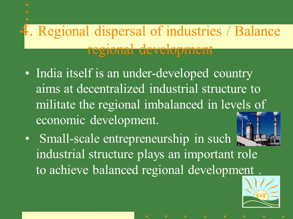 4. Regional dispersal of industries / Balance regional development