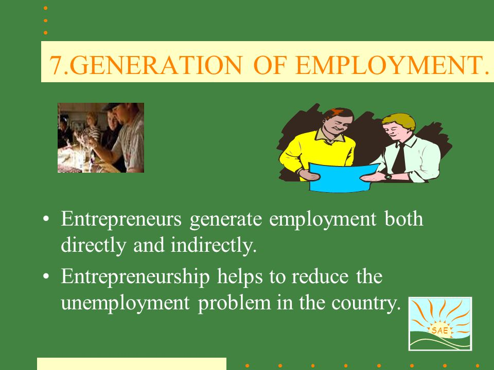 7.GENERATION OF EMPLOYMENT.