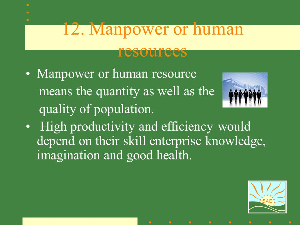 12. Manpower or human resources