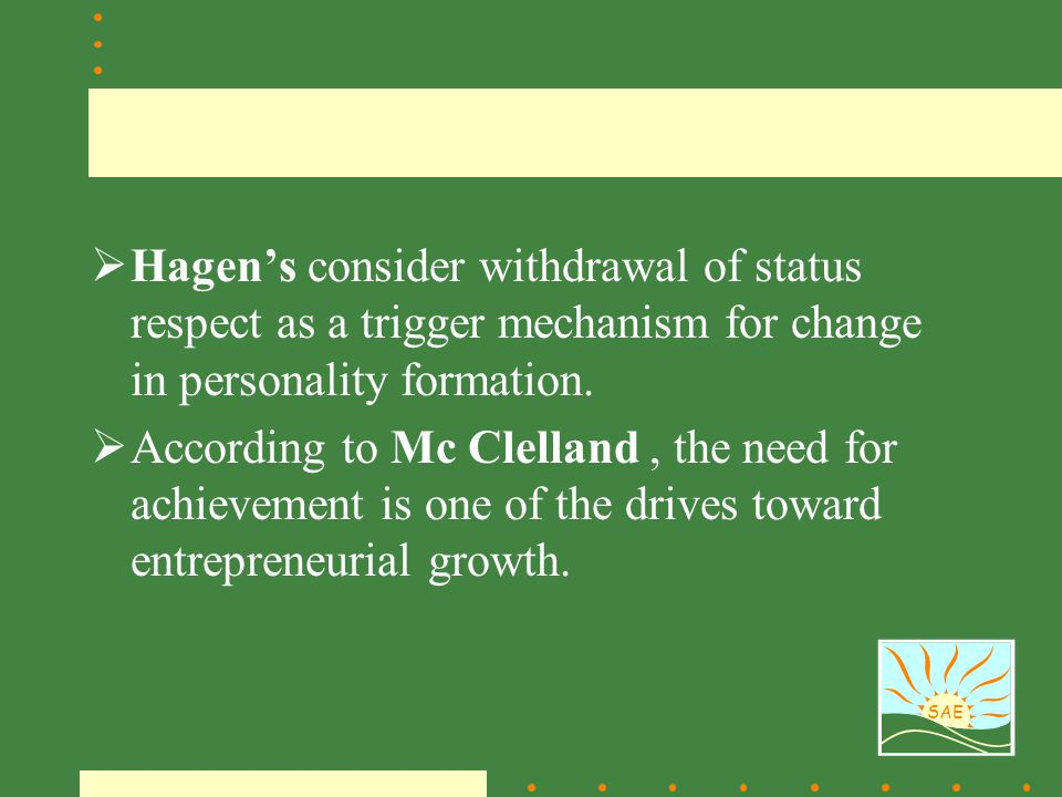 Hagen's consider withdrawal of status respect as a trigger mechanism for change in personality formation.