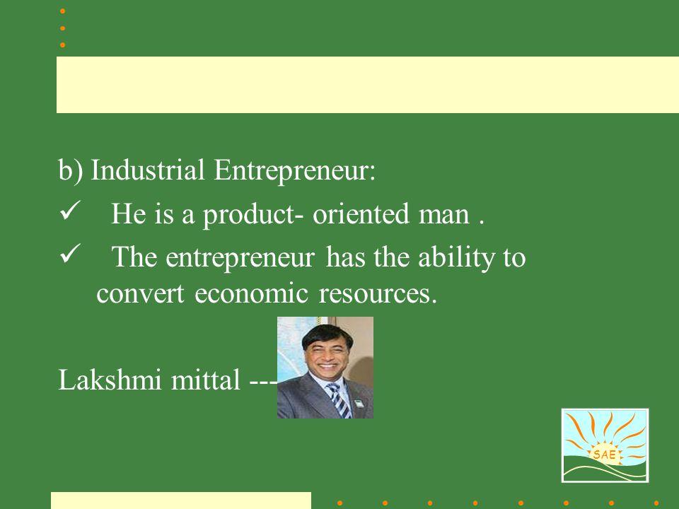b) Industrial Entrepreneur: