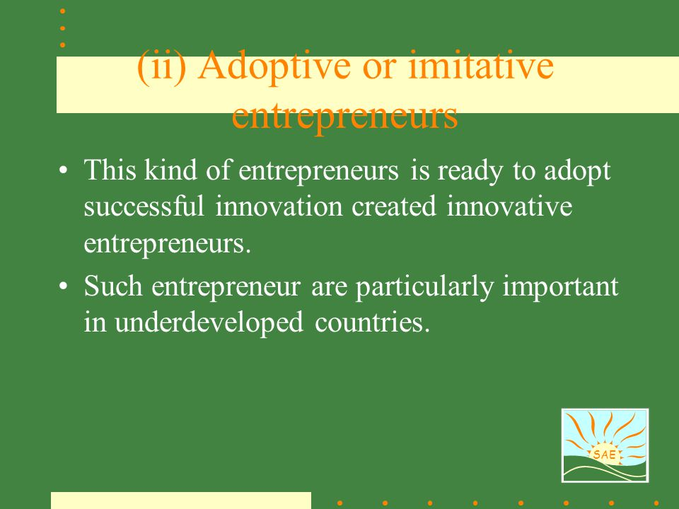 (ii) Adoptive or imitative entrepreneurs