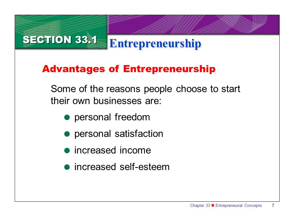 Entrepreneurship SECTION 33.1 Advantages of Entrepreneurship