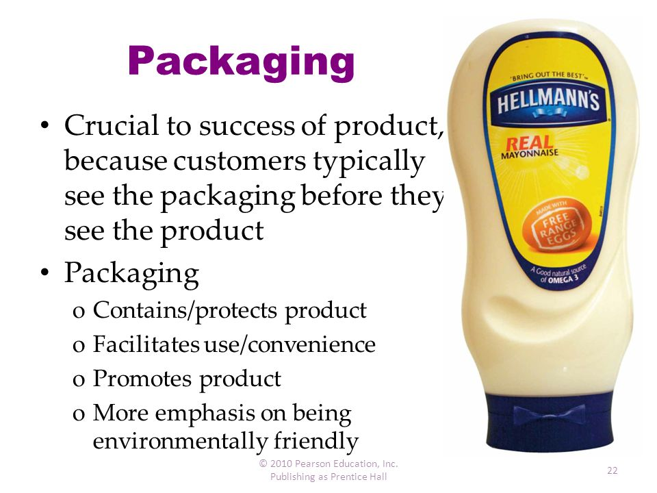 Packaging Crucial to success of product, because customers typically see the packaging before they see the product.