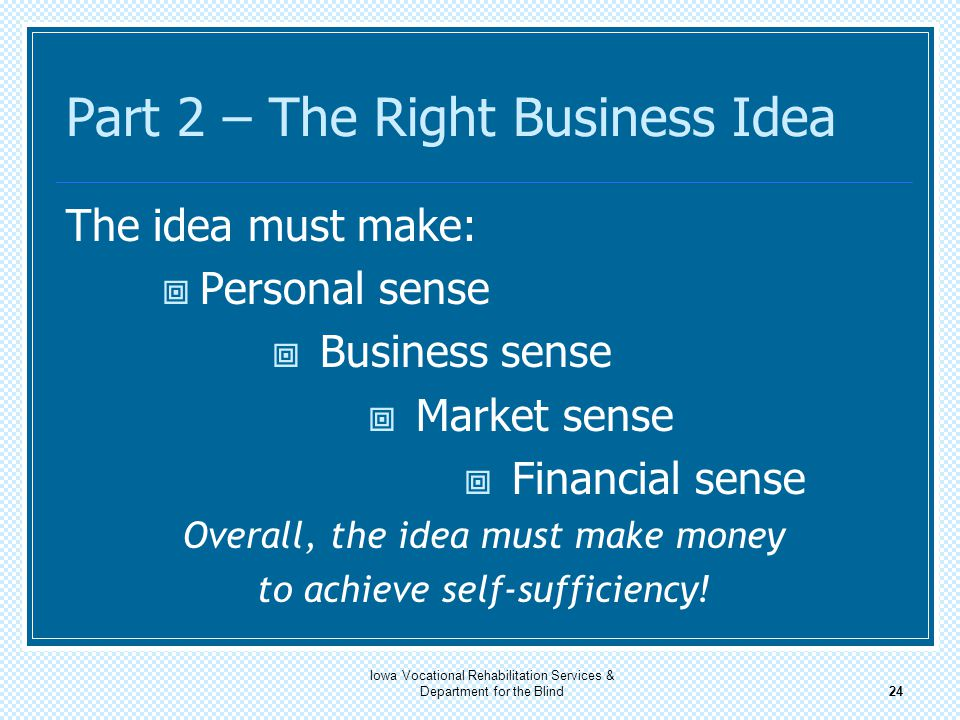 Part 2 – The Right Business Idea